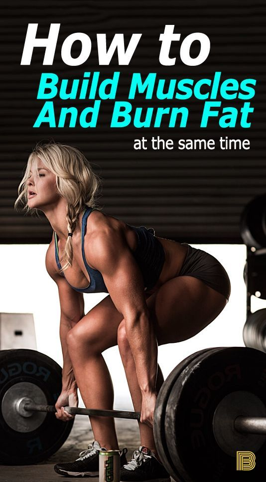 How to Build Muscles And Burn Fat At The Same Time?