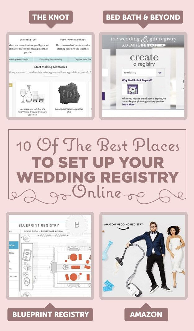10 Of The Best Places To Set Up Your Wedding Registry Best Wedding Registry Online Wedding Registry Wedding Registry Website