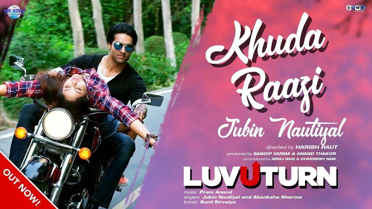 Khuda Raazi Rahe Jubin Nautiyal Song Download Video Status Luv U Turn Mp4 And Mp3 Jubinnautiyal Romantic Songs Songs New Hindi Songs