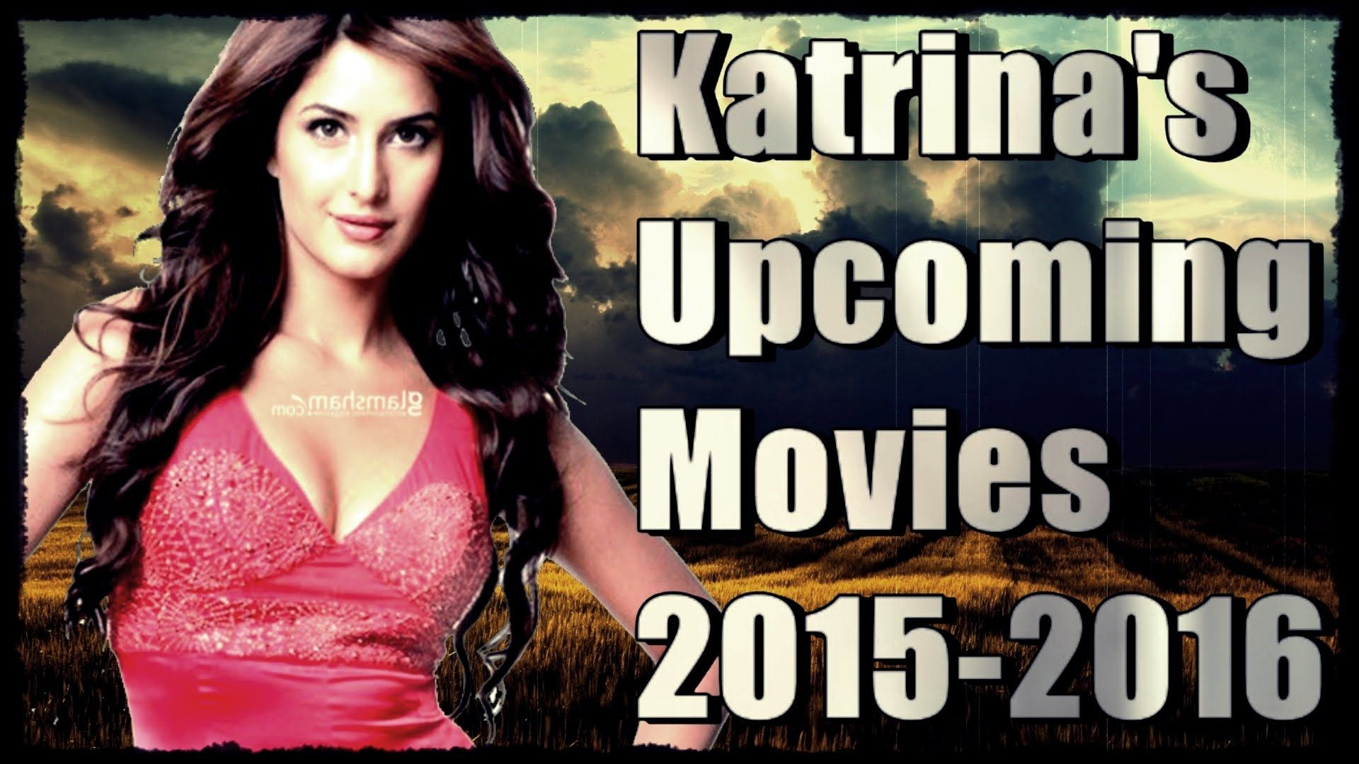 Katrina Kaif Upcoming Movies | 2015-2016 | | Upcoming ...