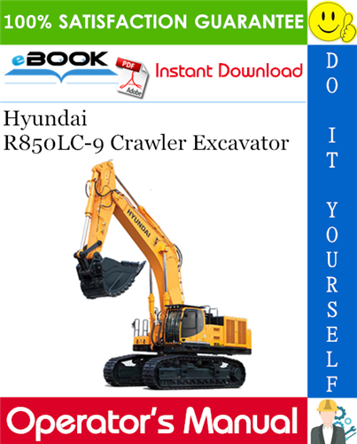 Hyundai R850lc 9 Crawler Excavator Operator S Manual In 2020 Excavator Hyundai Repair Manuals