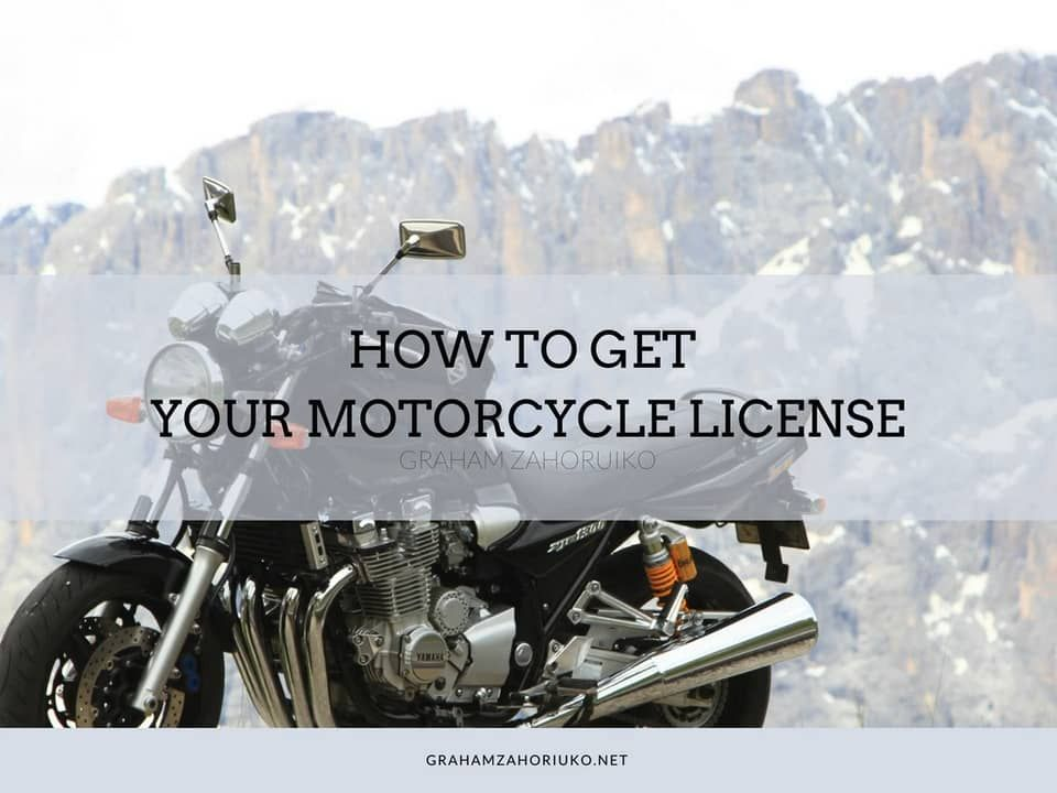 How To Get Your Motorcycle License By Graham Zahoruiko