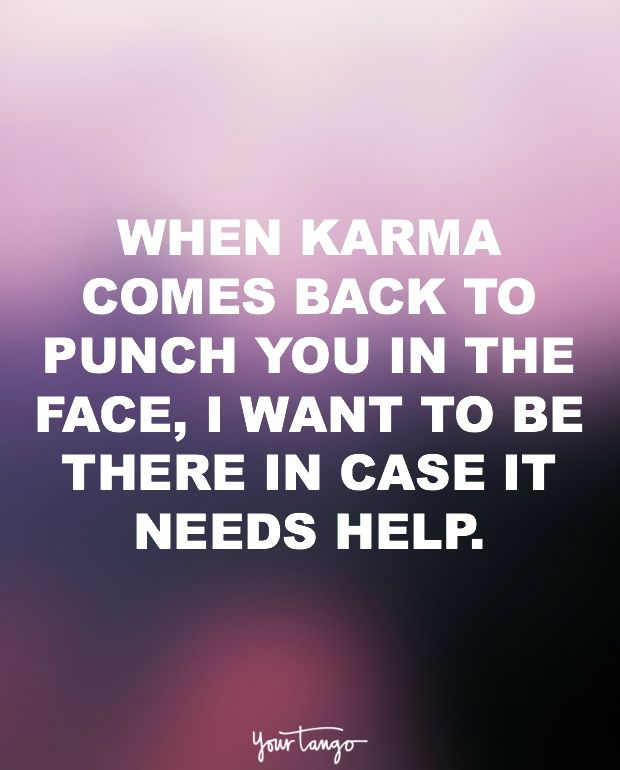 20 Funny Quotes That Remind You That Karma Is Always Watching Karma Quotes Karma Funny Funny Quotes For Teens