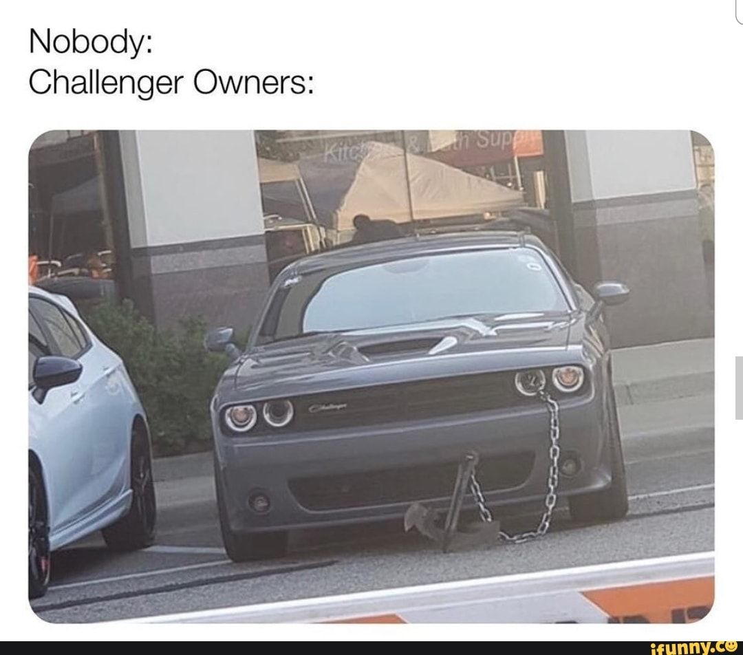 Picture memes 92JH4Fh17: 1 comment — iFunny Nobody: Challenger Owners: – popular memes on the site