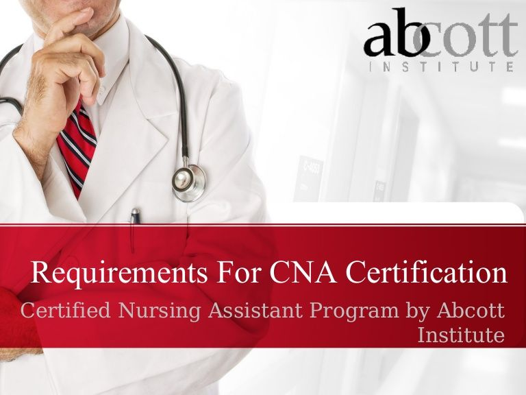 Cna Certification Requirements Abcott Certified Medical Training