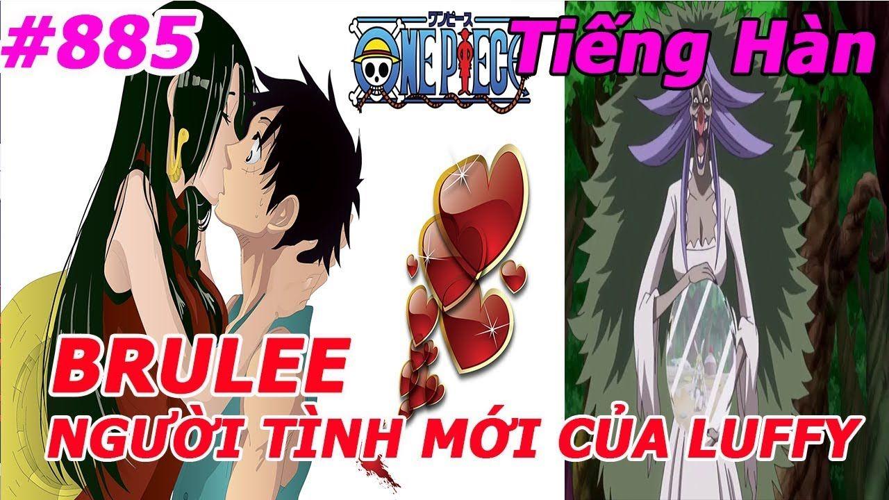 One Piece Chapter 885 BRULEE Tình Yêu Mới Của LUFFY