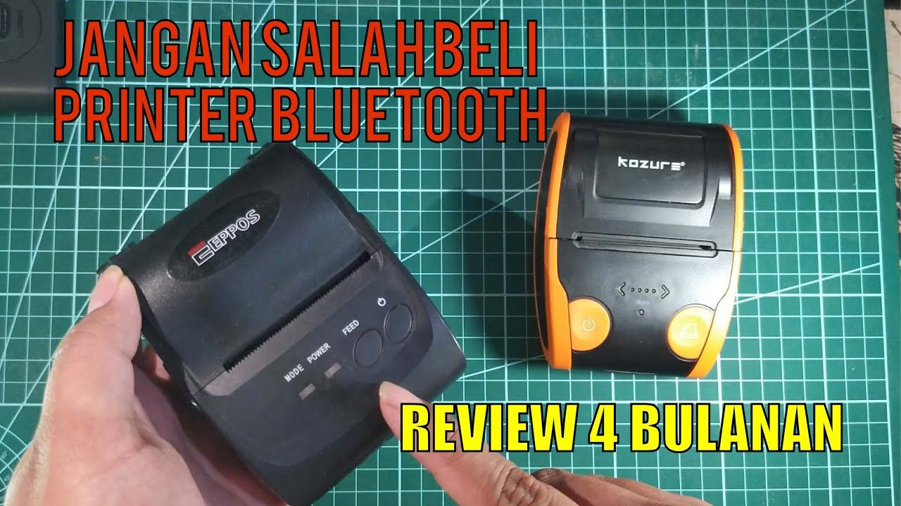 Jangan Salah Beli Printer Bluetooth I Review 4 Bulanan Printer Buat Jual Printer Bluetooth Aplikasi