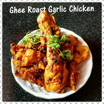 Chinu's Kitchen Corner: Ghee Roast Garlic Chicken