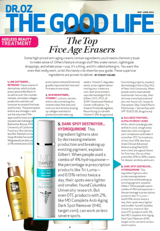 See MD Complete's Dark Spot Remover in Dr  Oz Magazine as one of his