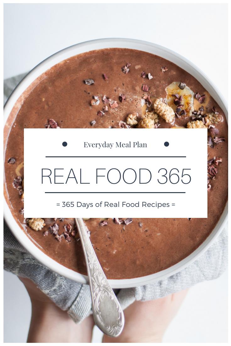 Real Food 365 home to 365 seasonal, real food recipes