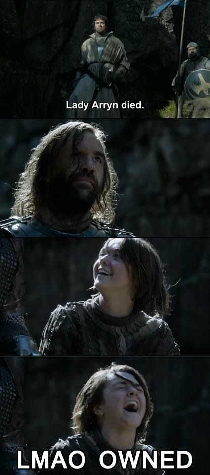 Arya laughing her ass off