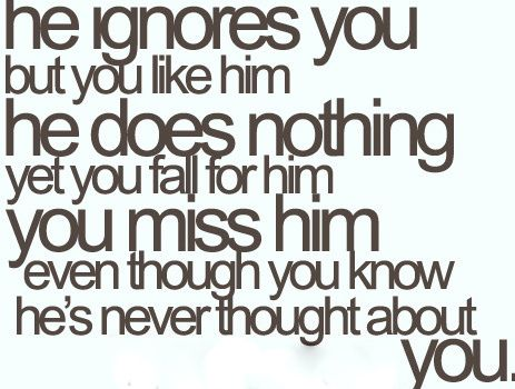 Hes never thought about you