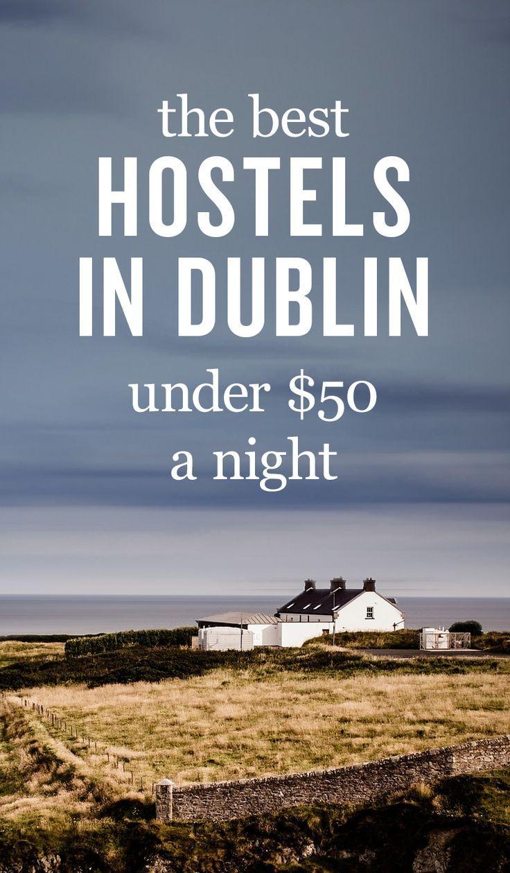 10 Best Hostels In Dublin Ireland Ireland Travel Dublin Hotels
