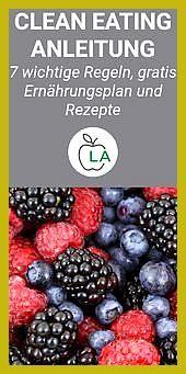 Clean Eating – 7 wichtige Regeln, gratis Ernährungsplan & Rezepte #Clean #Eating #Ernährungsplan #Fi...
