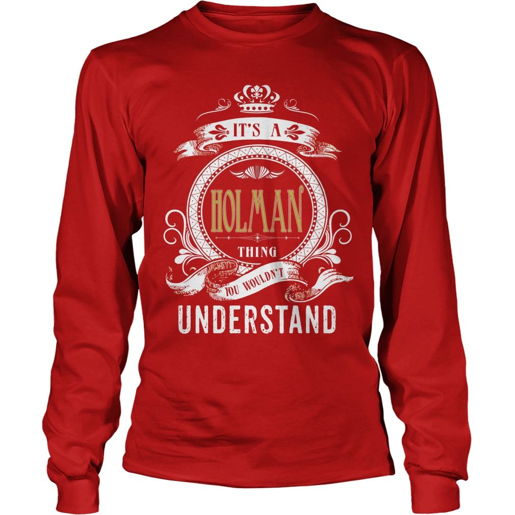 HOLMAN . Its a HOLMAN Thing You Wouldnt Understand  T Shirt Hoodie Hoodies YearName Birthday #gift #ideas #Popular #Everything #Videos #Shop #Animals #pets #Architecture #Art #Cars #motorcycles #Celebrities #DIY #crafts #Design #Education #Entertainment #Food #drink #Gardening #Geek #Hair #beauty #Health #fitness #History #Holidays #events #Home decor #Humor #Illustrations #posters #Kids #parenting #Men #Outdoors #Photography #Products #Quotes #Science #nature #Sports #Tattoos #Technology…