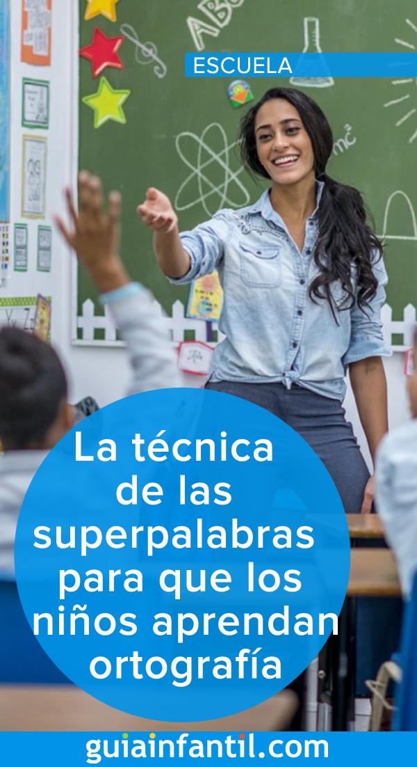 La técnica de las superpalabras para que los niños aprendan ortografía is part of Kids education - Apunta la técnica de las superpalabras si quieres que los niños aprendan ortografía  Se trata de un juego con el que tus alumnos podrán aprender de sus errores y practicar las reglas y las faltas ortográficas  Te contamos cómo funciona este recurso para profesores