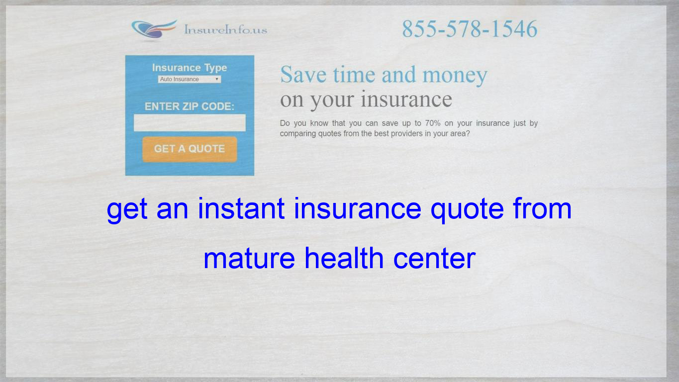 Get An Instant Insurance Quote From Mature Health Center