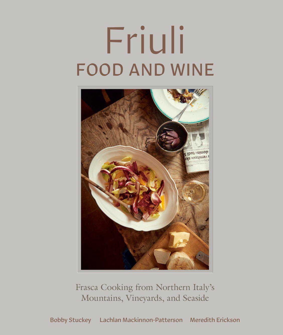 Friuli food and wine by bobby stuckey lachlan mackinnon