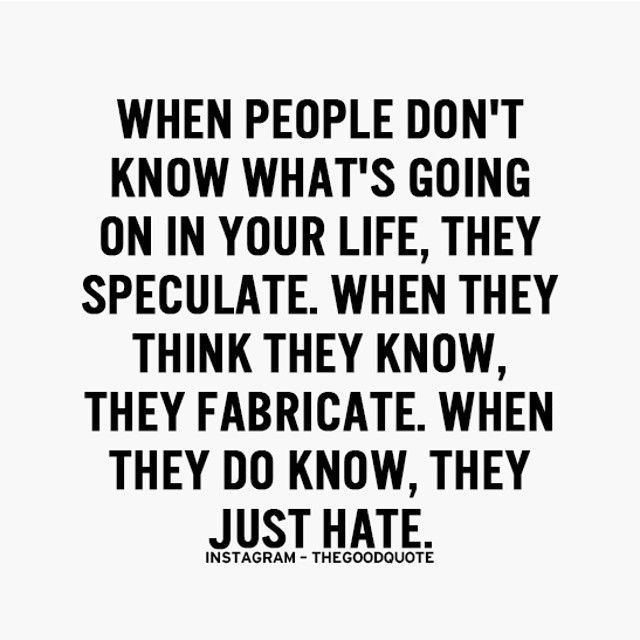 When People Dont Know Whats Going On In Your Life They Speculate