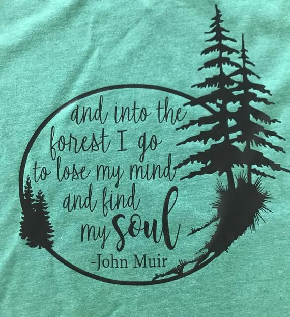 Into The Forest I Go T Shirt Into The Forest I Go To Lose My Mind