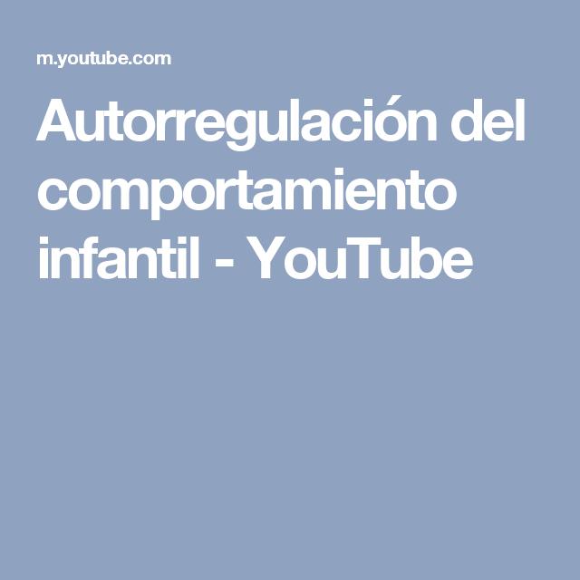 Autorregulación del comportamiento infantil - YouTube