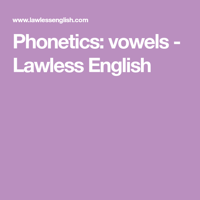 Phonetics: Vowels - Lawless English