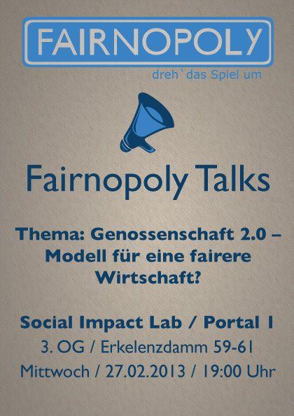 """Fairnopoly Talks am 27.02.2013: """"Genossenschaft 2.0 - Modell für eine fairere Wirtschaft?"""""""