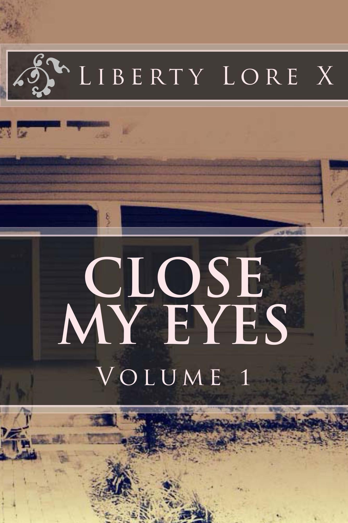 buy on amazon http://www.amazon.com/Close-My-Eyes-Wayward-Child-ebook/dp/B00GJXA1DI/ref=sr_1_2?s=digital-text&ie=UTF8&qid=1384095193&sr=1-2&keywords=close+my+eyes  #ebook #reading #love #heartache #comingofage #books