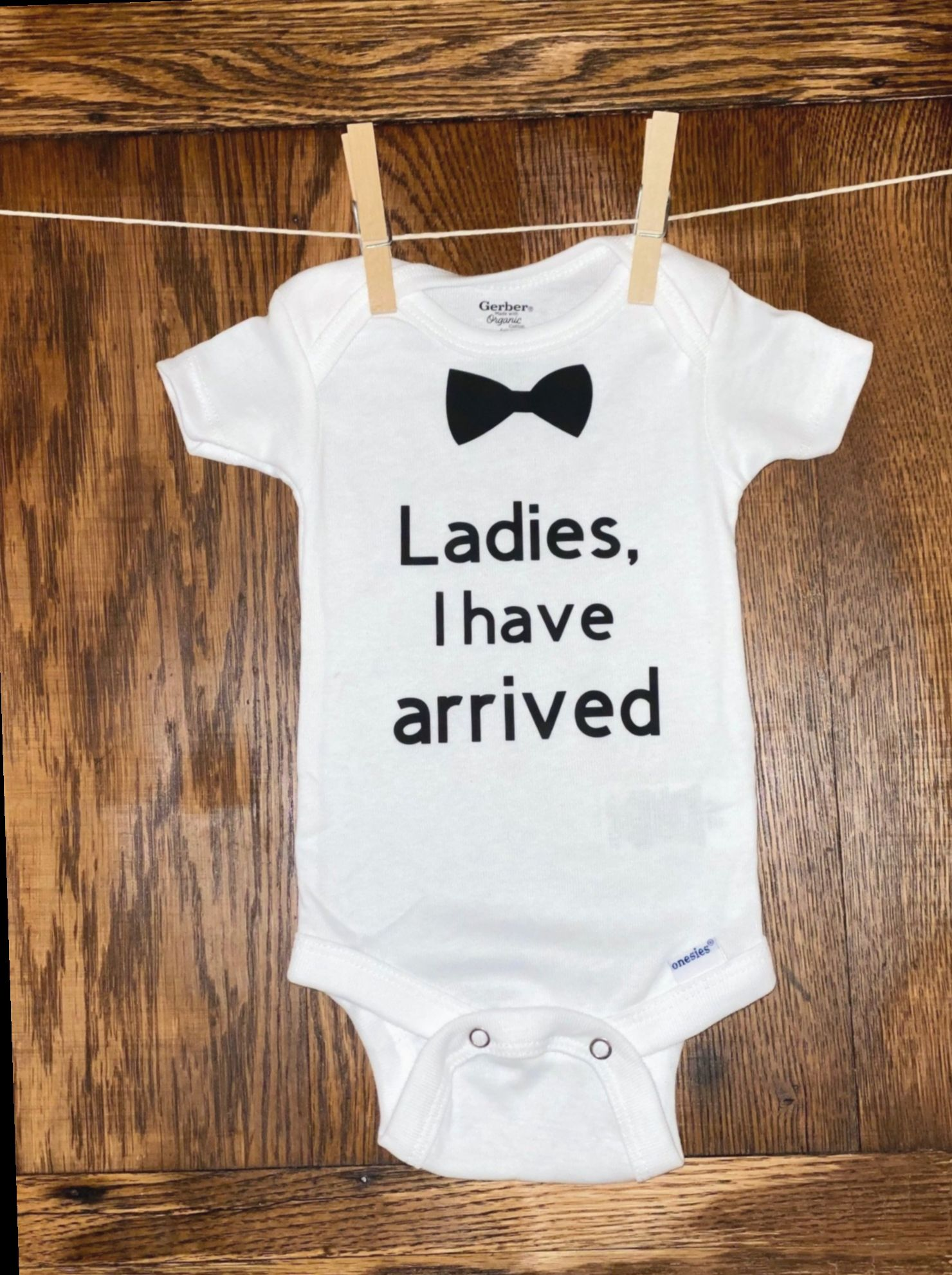 Ladies I Have Arrived Beautiful Funny Personalised Baby Vest Bodysuit For Boys