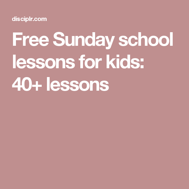 Free Sunday School Lessons For Kids 40 Preschool
