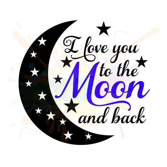 8fc8c0c3 Love You to the Moon and Back SVG Files for Cutting Cricut - SVG Files for  Silhouette - Instant Down