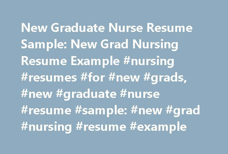 New Graduate Nurse Resume Sample New Grad Nursing Resume Example - writing a nursing resume