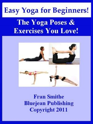 easy yoga for beginners the yoga poses and exercises you