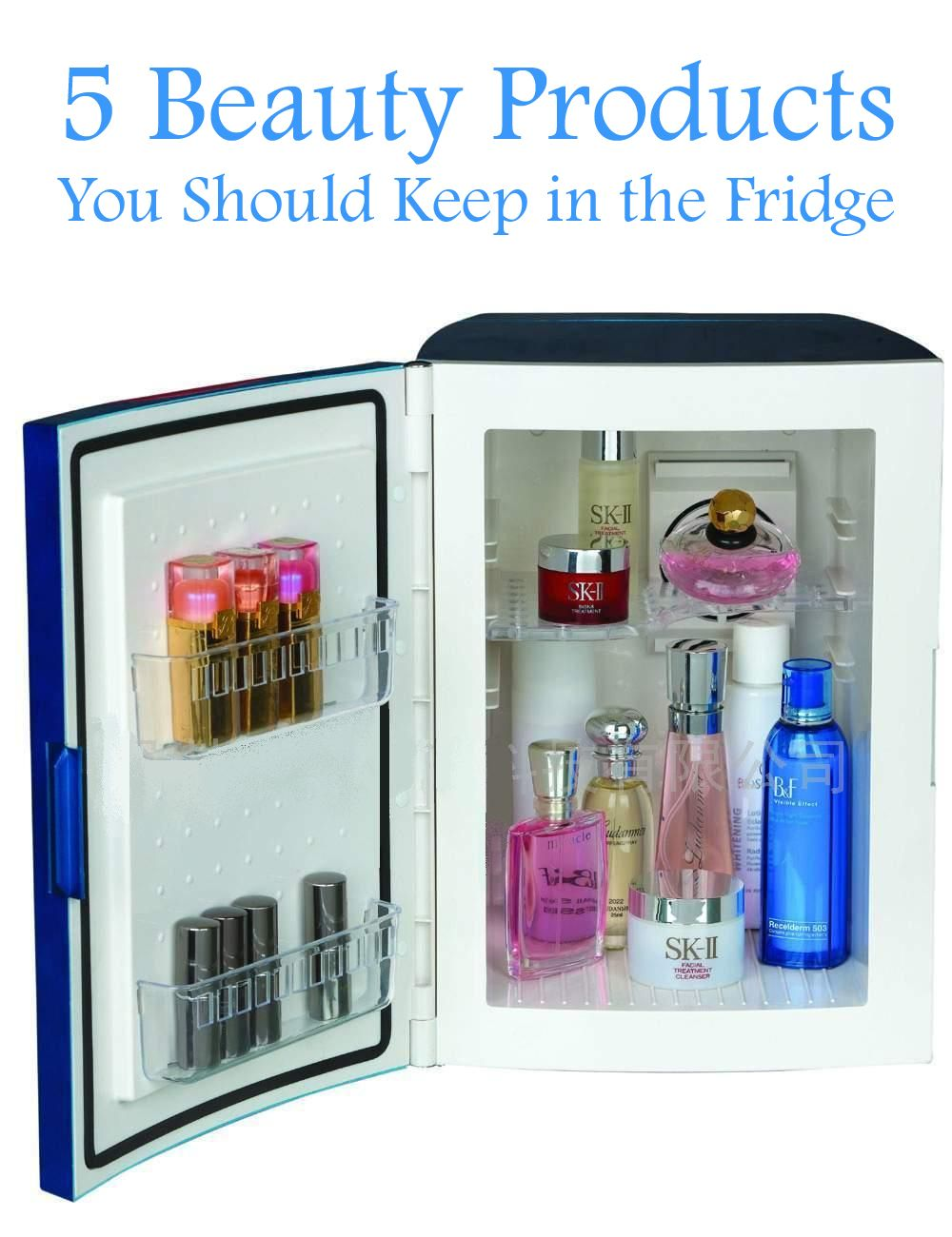 5 Beauty Products You Should Keep In The Fridge How To Apply Makeup Beauty Organization All Things Beauty