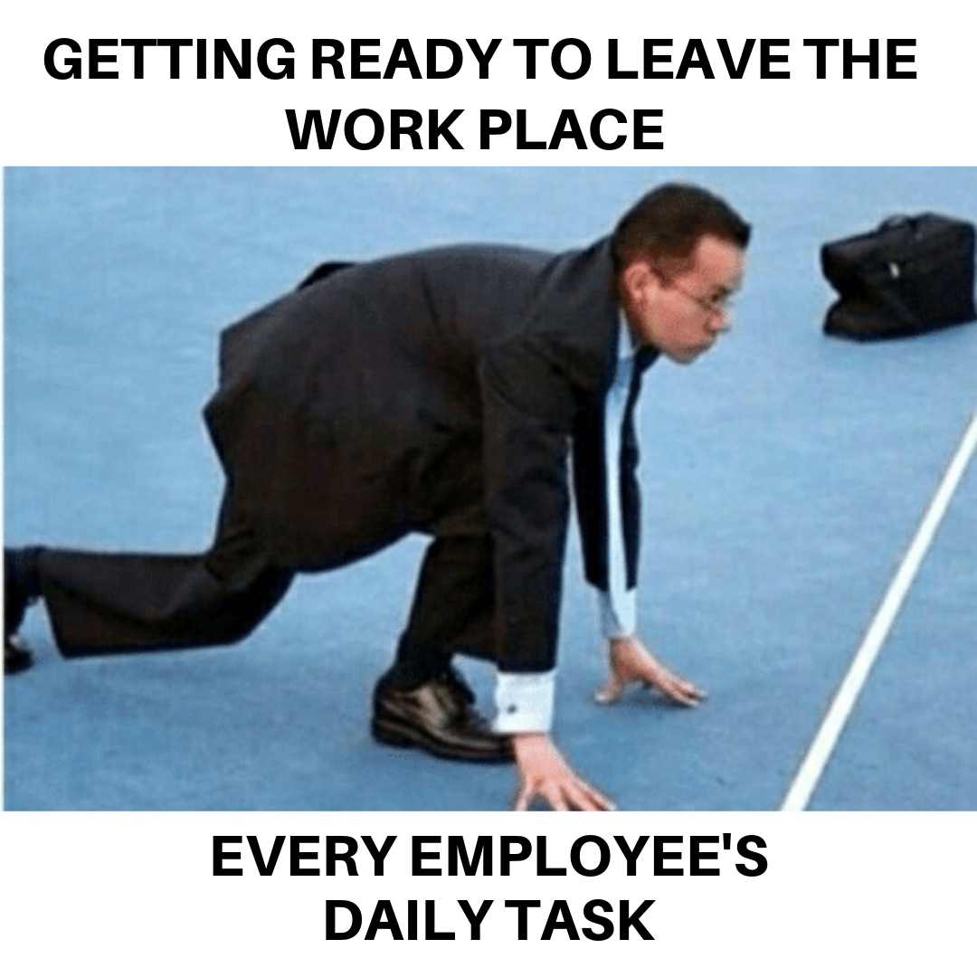 Office Memes Leaving Work Meme Work Quotes Funny Funny Memes About Work