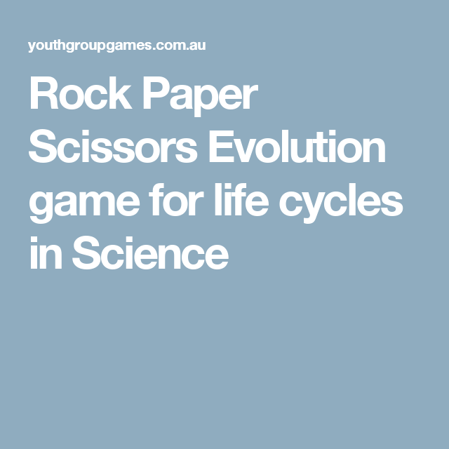 Rock Paper Scissors Evolution game for life cycles in Science