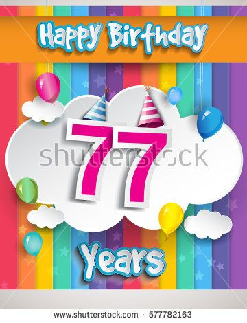 77 Years Birthday Celebration With Balloons And Clouds Colorful Vector Design For Invitation Card Party