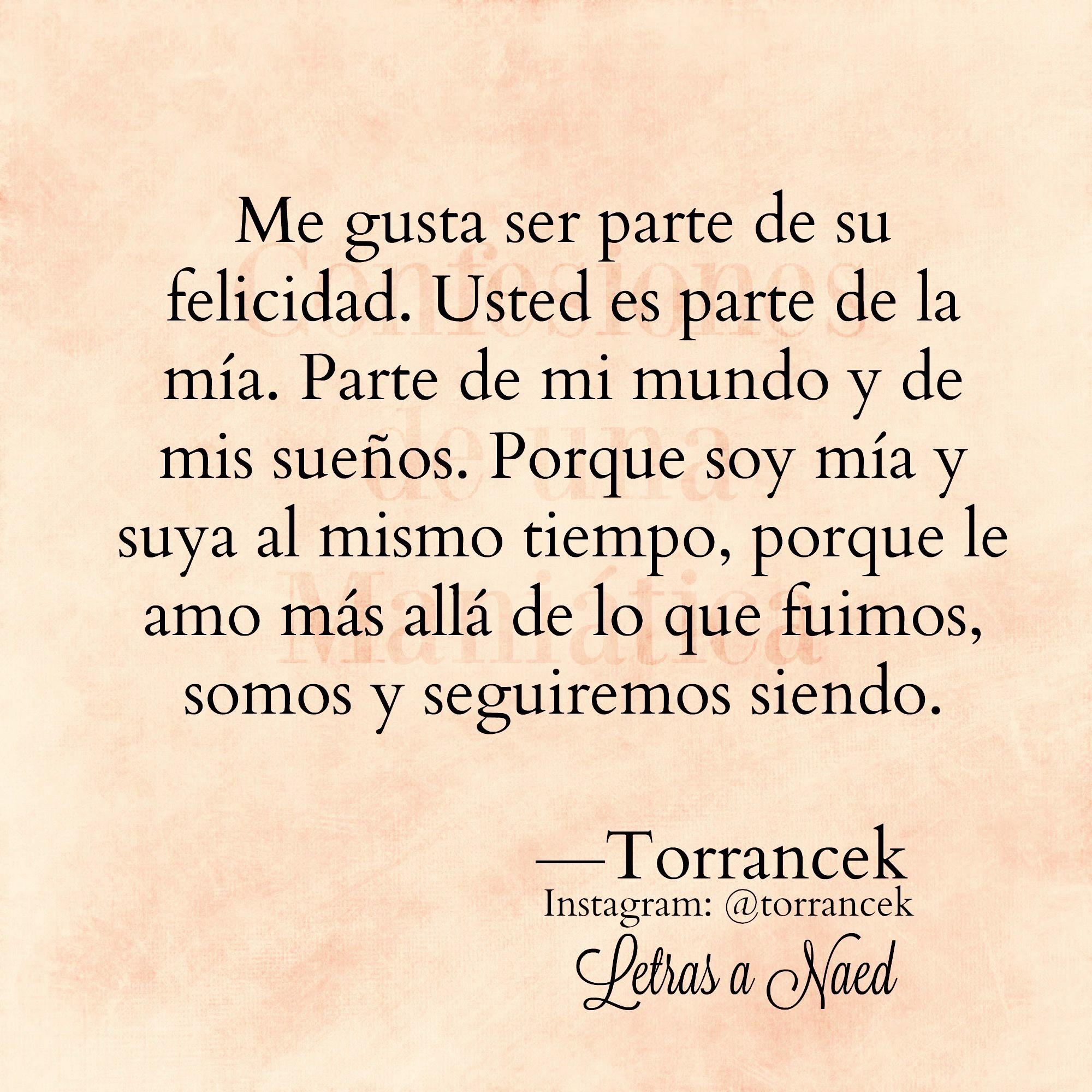 Mensajes · 〽 Me gusta ser parte de su felicidad Torrancek · Frases RománticasFrases BonitasFelicidadAmor