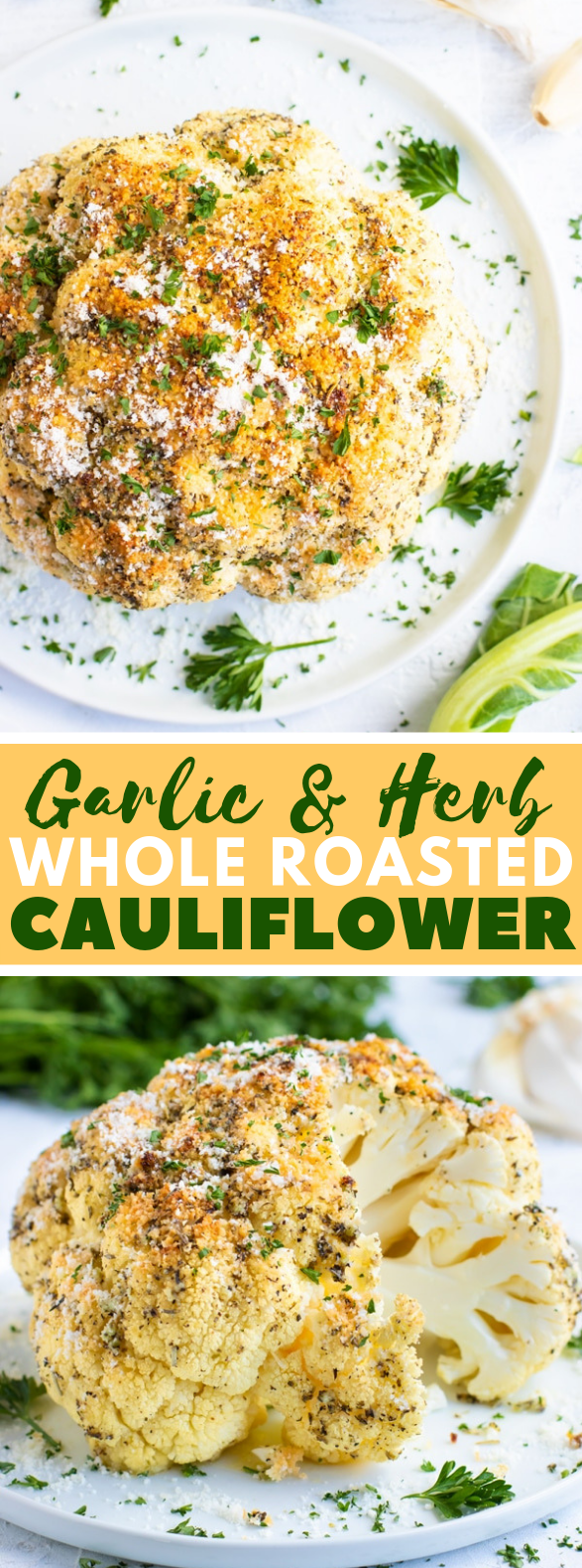 Garlic Herb Whole Roasted Cauliflower Vegetarian Vegan Whole Roasted Cauliflower Vegan Cauliflower Recipes Roasted Cauliflower Recipes