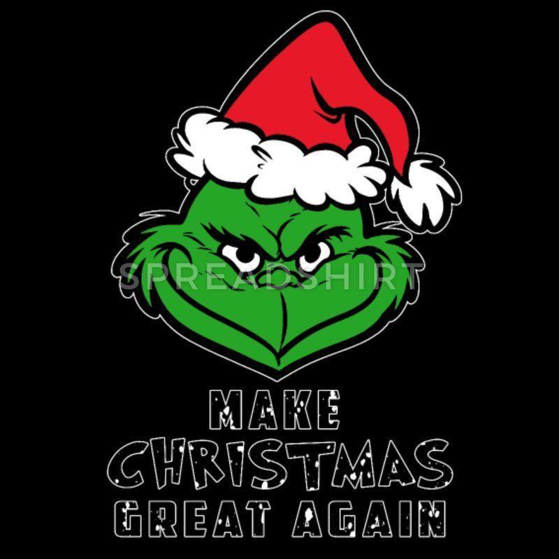 Sprüche Anti Weihnachten.Grinch Make Christmas Great Again T Shirt Manner Art