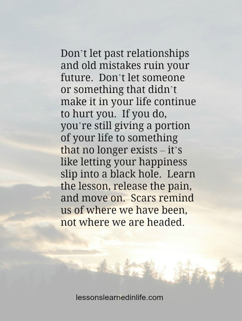 Don T Let The Past Ruin Your Future Meaningful Quotes Lessons Learned In Life Words