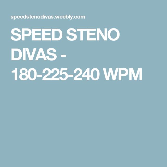 SPEED STENO DIVAS - 180-225-240 WPM | Steno/Career Stuff | Diva