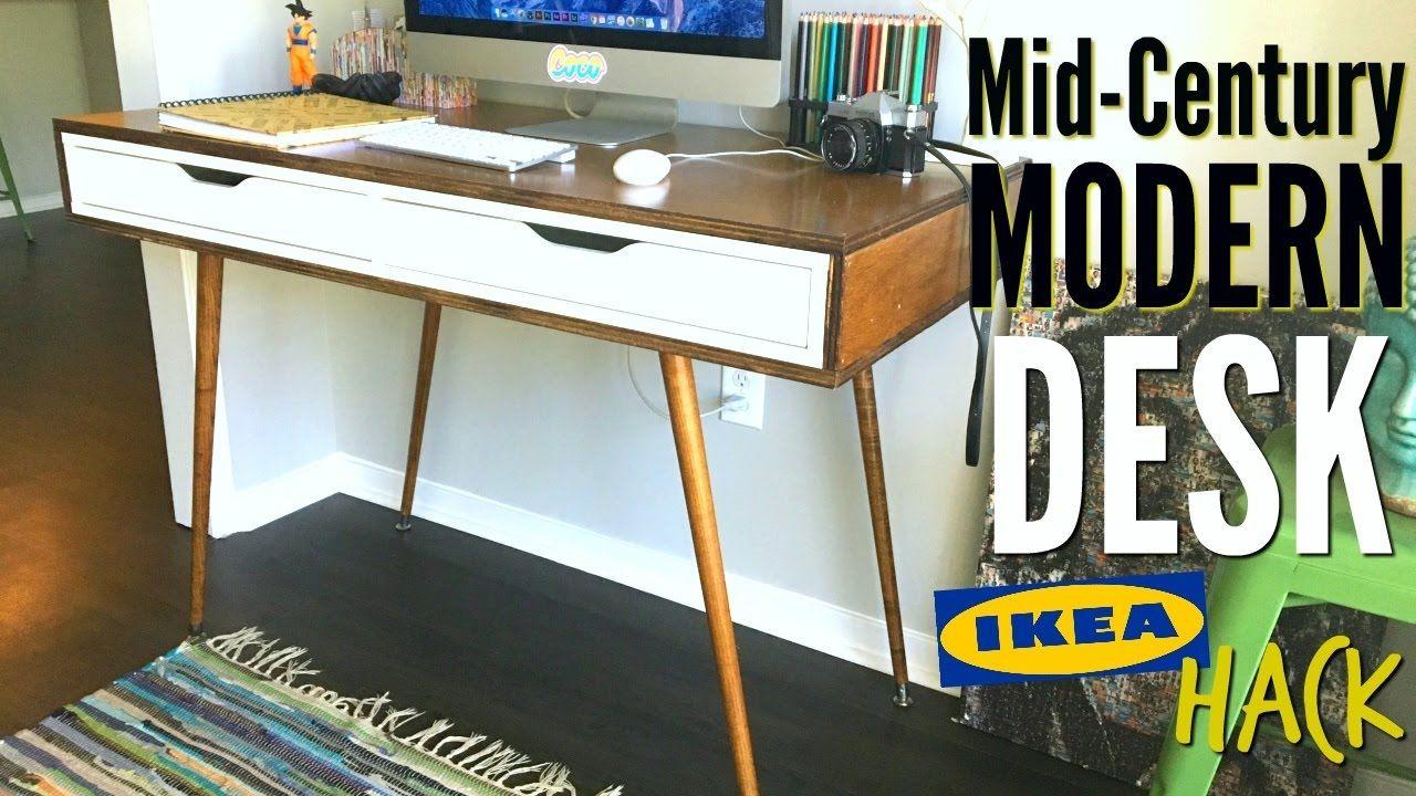 Diy Mid Century Modern Desk Ikea Hack Mid Century Modern Desk