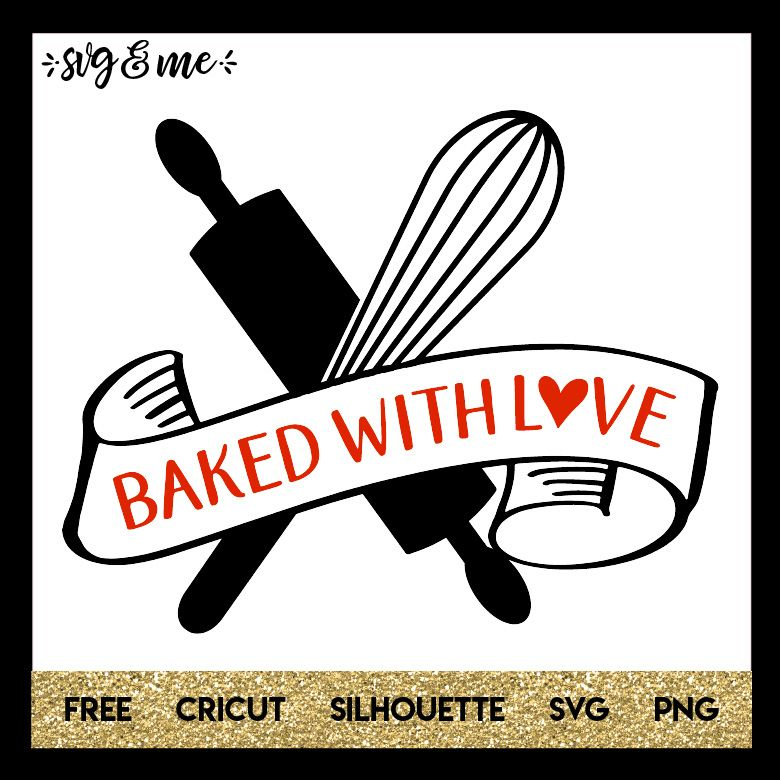 Download Baked with Love   Cake carrier, Cricut, Baking