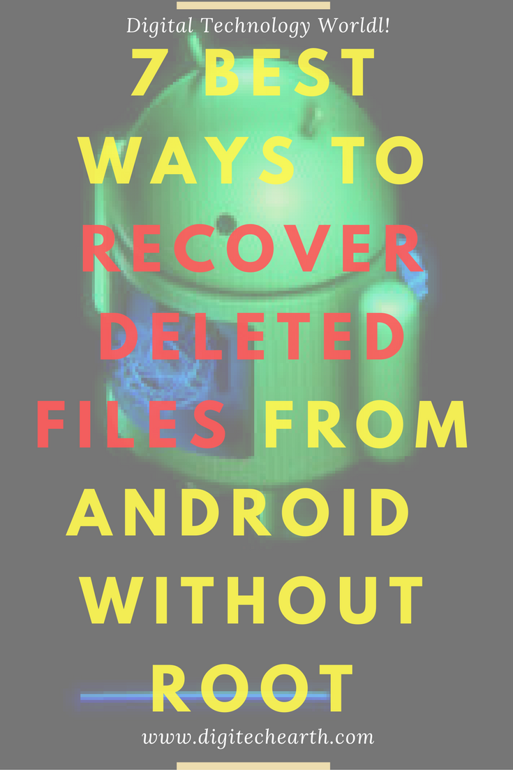 7 Best ways to recover deleted files from Android without