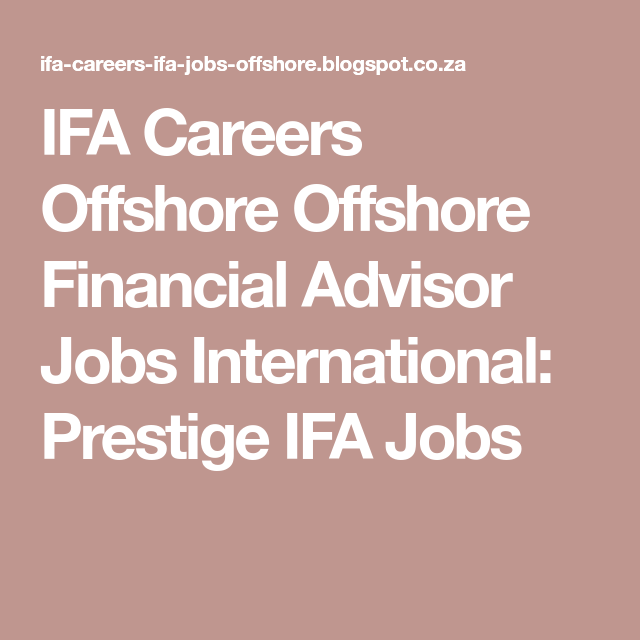 Ifa Careers Offshore Offshore Financial Advisor Jobs International