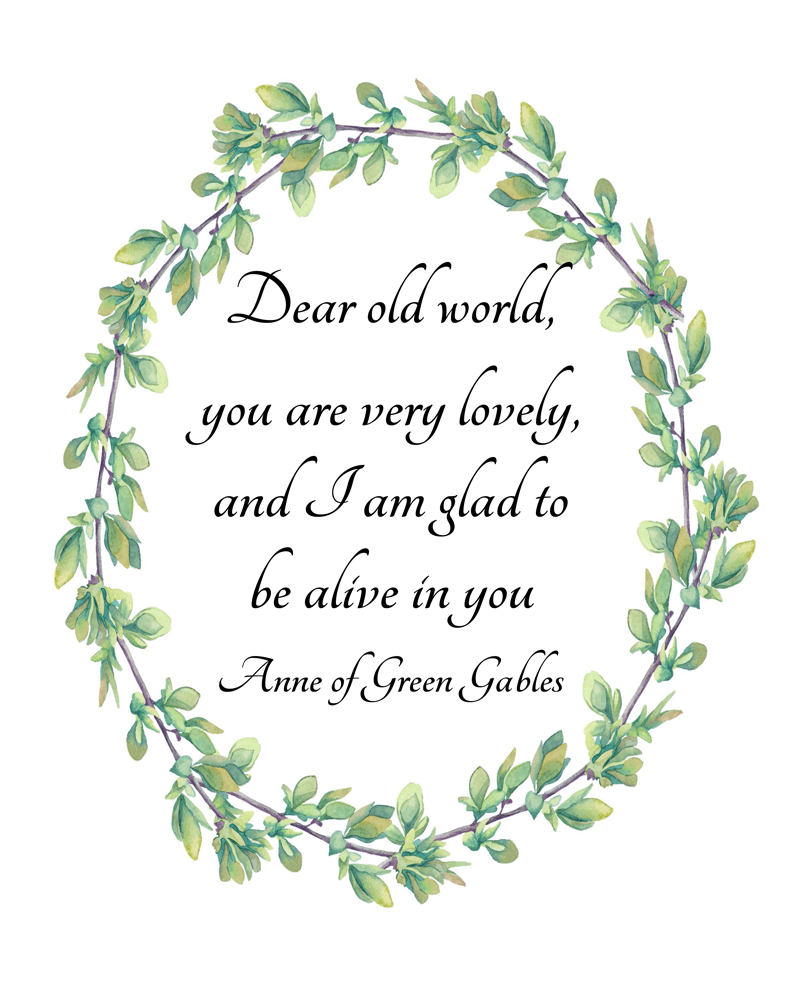 Anne Of Green Gables Quotes Dear Old World Download Printable