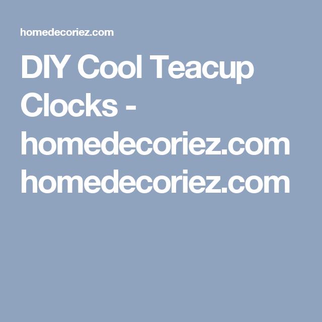 DIY Cool Teacup Clocks - homedecoriez.comhomedecoriez.com