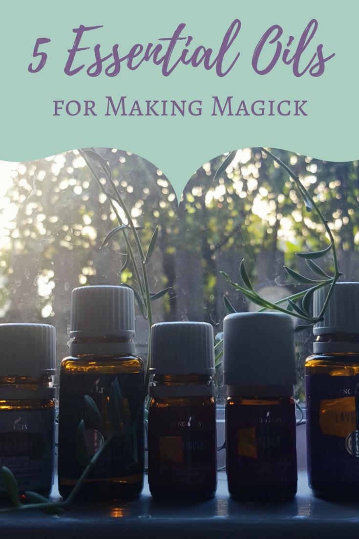 5 Essential Oils for Making Magick | Essential Oil Magick