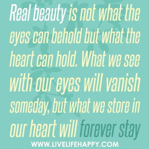 Real Beauty Is Not What The Eyes Can Behold
